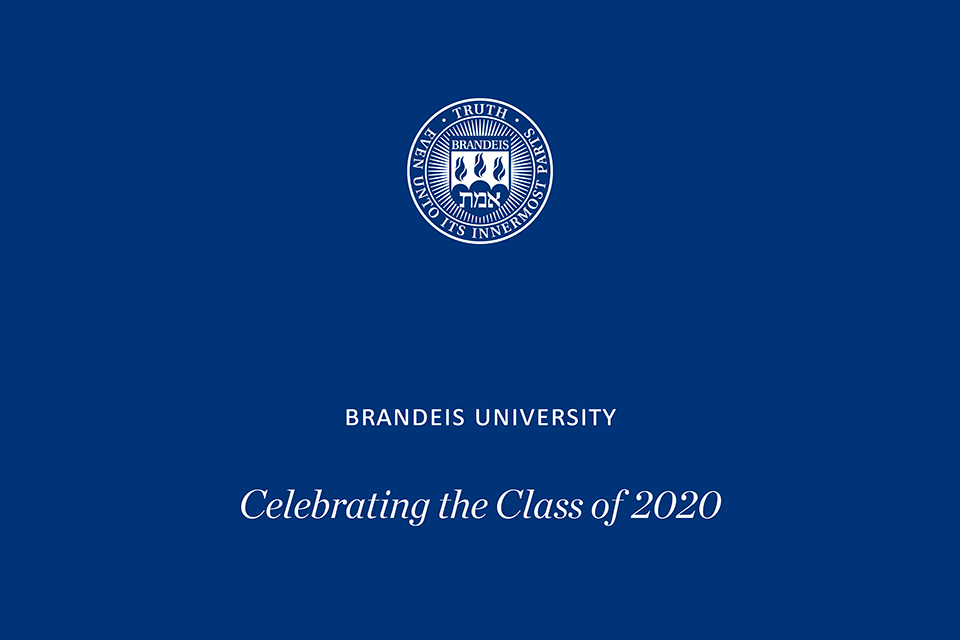 The Brandeis seal with text below it reading Brandeis University Celebrating the Class of 2020