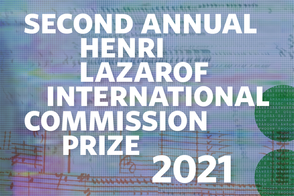 Second Annual Henri Lazarof International Commission Prize 2021 in white text on a colorful abstract background